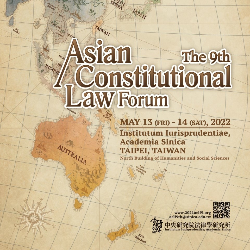 The 9th Asian Constitutional Law Forum-Call for Papers[The 9th Asian Constitutional Law Forum] Call for Papers extended to Nov. 1, 2021